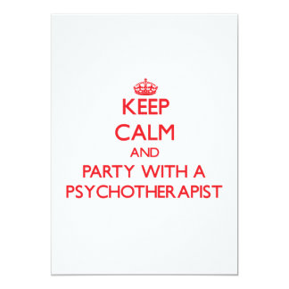 Keep Calm and Party With a Psychotherapist 5x7 Paper Invitation Card