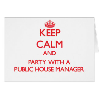 Keep Calm and Party With a Public House Manager Greeting Cards
