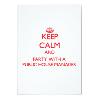 """Keep Calm and Party With a Public House Manager 5"""" X 7"""" Invitation Card"""