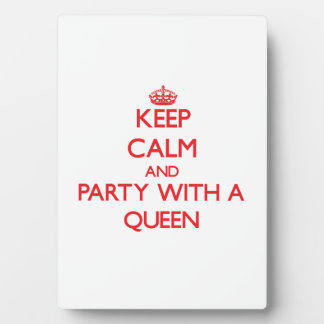 Keep Calm and Party With a Queen Photo Plaques