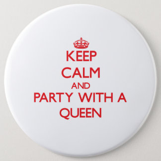 Keep Calm and Party With a Queen Pinback Button