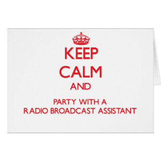 Keep Calm and Party With a Radio Broadcast Assista Greeting Card