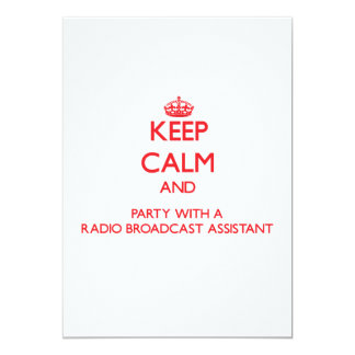 Keep Calm and Party With a Radio Broadcast Assista 5x7 Paper Invitation Card