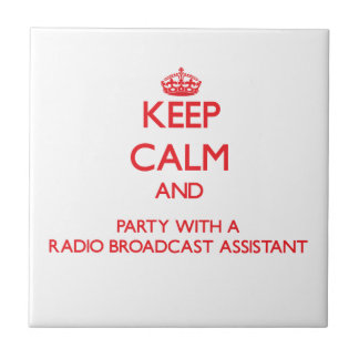 Keep Calm and Party With a Radio Broadcast Assista Tiles