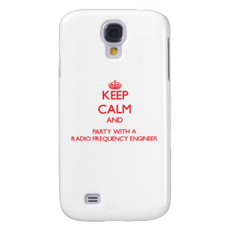 Keep Calm and Party With a Radio Frequency Enginee Galaxy S4 Case