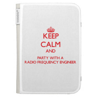 Keep Calm and Party With a Radio Frequency Enginee Case For Kindle