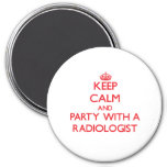 Keep Calm and Party With a Radiologist Refrigerator Magnets