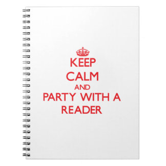 Keep Calm and Party With a Reader Spiral Notebooks