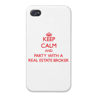 Keep Calm and Party With a Real Estate Broker Cases For iPhone 4