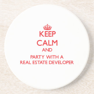 Keep Calm and Party With a Real Estate Developer Drink Coaster