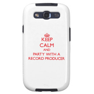 Keep Calm and Party With a Record Producer Samsung Galaxy S3 Cover