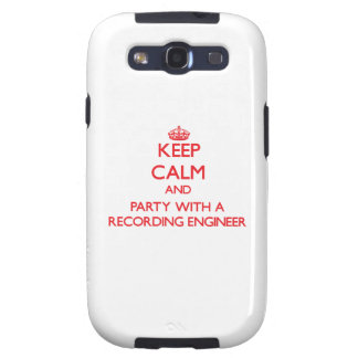 Keep Calm and Party With a Recording Engineer Galaxy S3 Case
