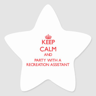 Keep Calm and Party With a Recreation Assistant Star Sticker