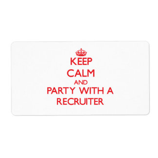 Keep Calm and Party With a Recruiter Shipping Label
