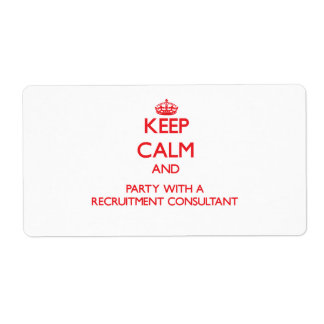 Keep Calm and Party With a Recruitment Consultant Shipping Label