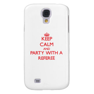 Keep Calm and Party With a Referee Samsung Galaxy S4 Covers