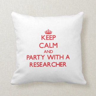 Keep Calm and Party With a Researcher Pillows