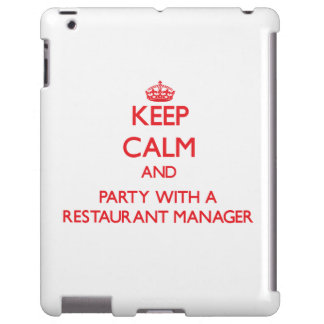 Keep Calm and Party With a Restaurant Manager
