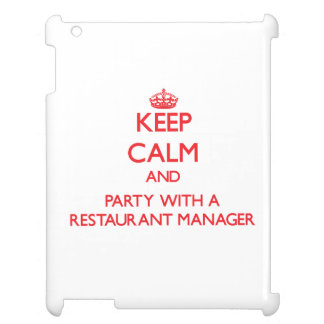 Keep Calm and Party With a Restaurant Manager iPad Cover