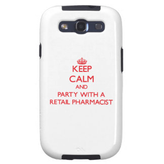 Keep Calm and Party With a Retail Pharmacist Galaxy S3 Case