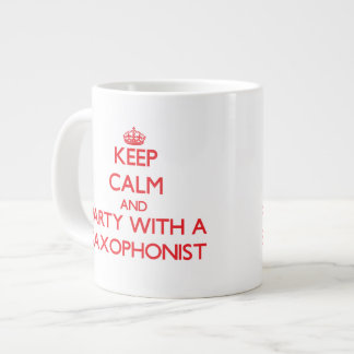 Keep Calm and Party With a Saxophonist 20 Oz Large Ceramic Coffee Mug