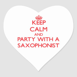 Keep Calm and Party With a Saxophonist Heart Stickers