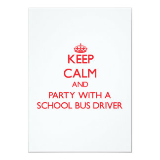 """Keep Calm and Party With a School Bus Driver 5"""" X 7"""" Invitation Card"""