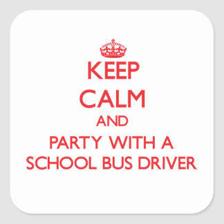 Keep Calm and Party With a School Bus Driver Stickers