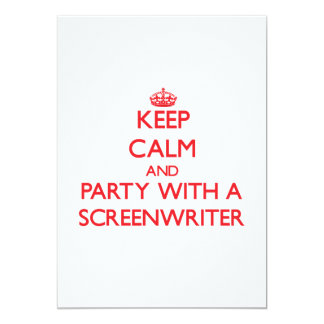 """Keep Calm and Party With a Screenwriter 5"""" X 7"""" Invitation Card"""