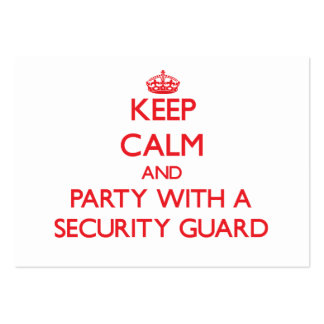Keep Calm and Party With a Security Guard Business Cards