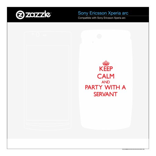 Keep Calm and Party With a Servant Xperia Arc Skins