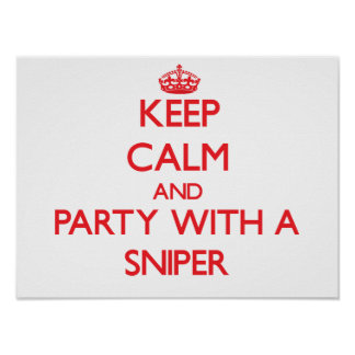 Keep Calm and Party With a Sniper Poster