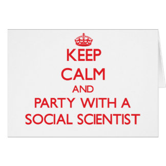 Keep Calm and Party With a Social Scientist Cards