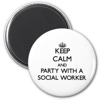 Keep Calm and Party With a Social Worker Magnet