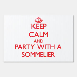 Keep Calm and Party With a Sommelier Lawn Sign