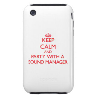 Keep Calm and Party With a Sound Manager Tough iPhone 3 Case