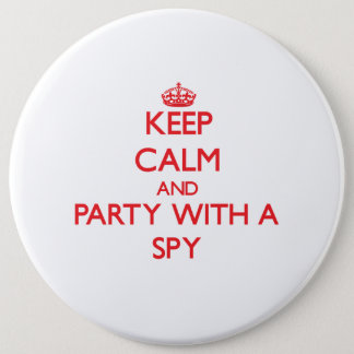 Keep Calm and Party With a Spy Button