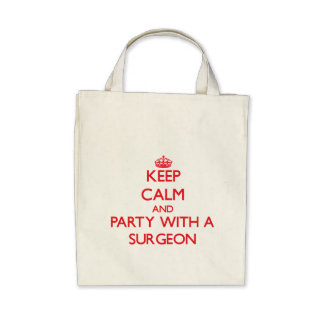 Keep Calm and Party With a Surgeon Tote Bags