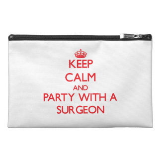 Keep Calm and Party With a Surgeon Travel Accessory Bag