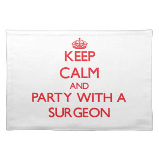Keep Calm and Party With a Surgeon Placemats