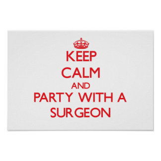 Keep Calm and Party With a Surgeon Print
