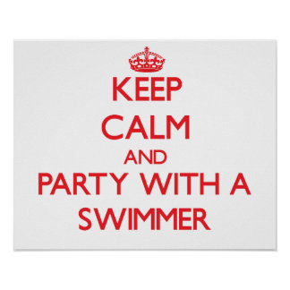 Keep Calm and Party With a Swimmer Poster