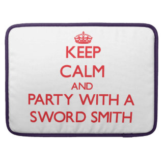 Keep Calm and Party With a Sword Smith Sleeve For MacBooks
