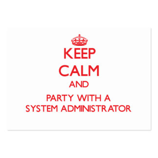Keep Calm and Party With a System Administrator Business Card