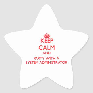 Keep Calm and Party With a System Administrator Sticker