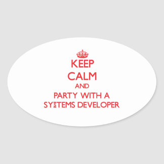 Keep Calm and Party With a Systems Developer Oval Sticker