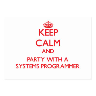 Keep Calm and Party With a Systems Programmer Business Card
