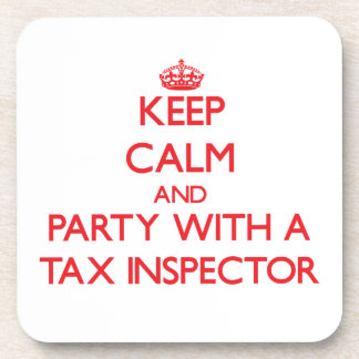 Keep Calm and Party With a Tax Inspector Coaster