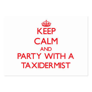 Keep Calm and Party With a Taxidermist Large Business Cards (Pack Of 100)