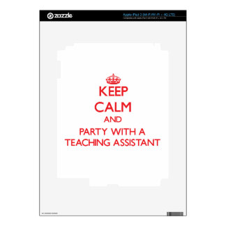 Keep Calm and Party With a Teaching Assistant Decals For iPad 3